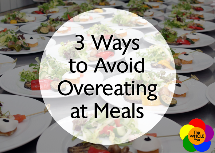 3 ways to avoid overeating at meals