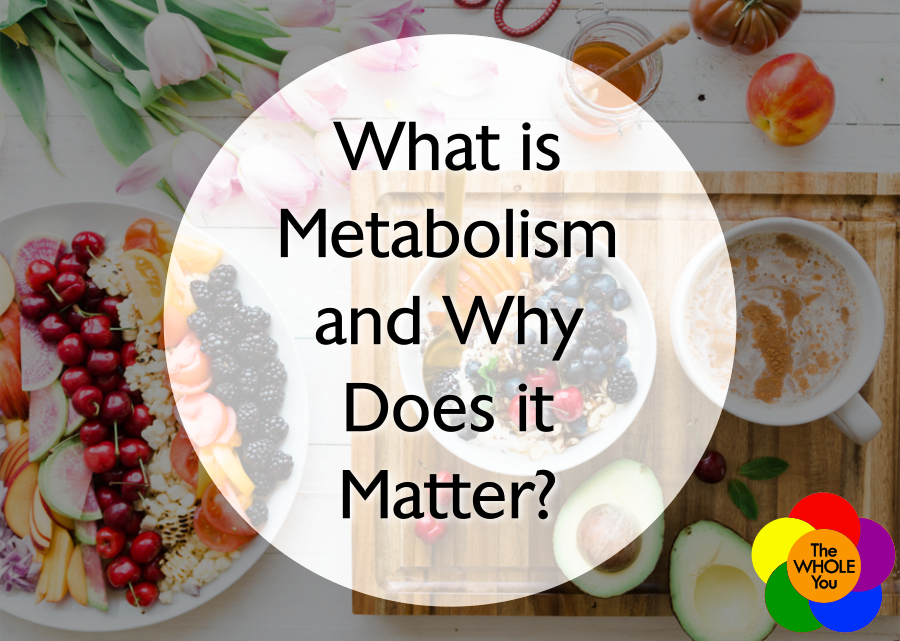 What is metabolism and why does it matter?