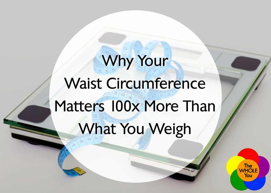 Why Your Waist Circumference Matters 100x More Than What You Weigh