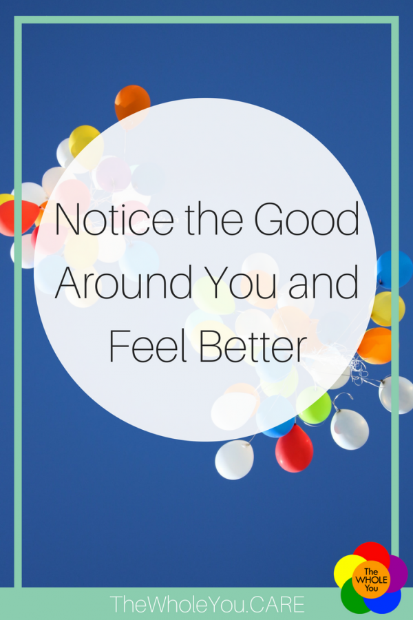 Notice the Good Around You and Feel Better