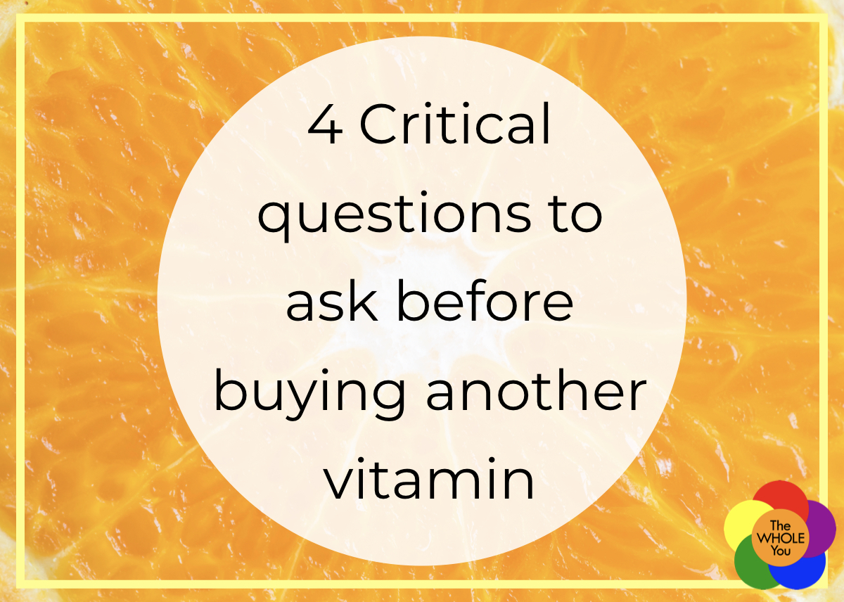 4 Critical questions to ask before buying another vitamin