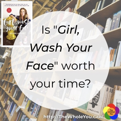 """Is """"Girl Wash Your Face"""" worth your time?"""