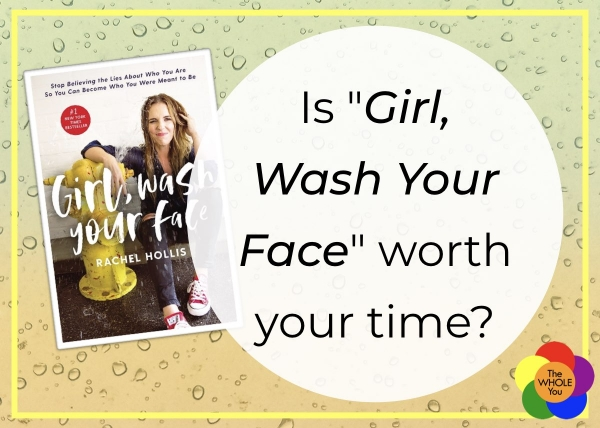 "Is ""Girl Wash Your Face"" worth your time?"