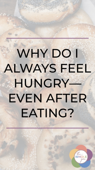 Why do I always feel hungry—even after eating?
