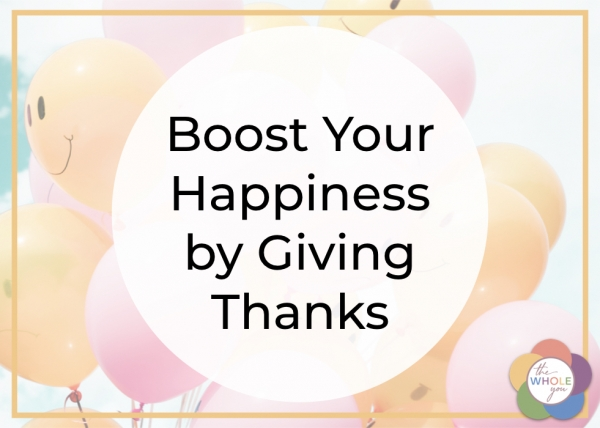 Boost your happiness by giving thanks