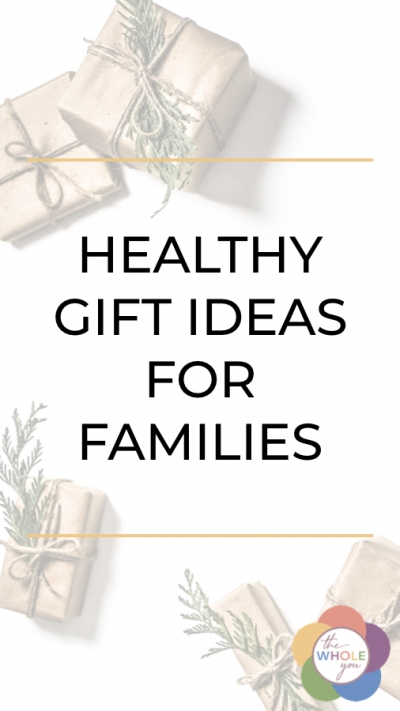 Healthy gift ideas for families 2
