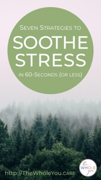 7 Strategies to Soothe Stress in 60 Seconds or Less