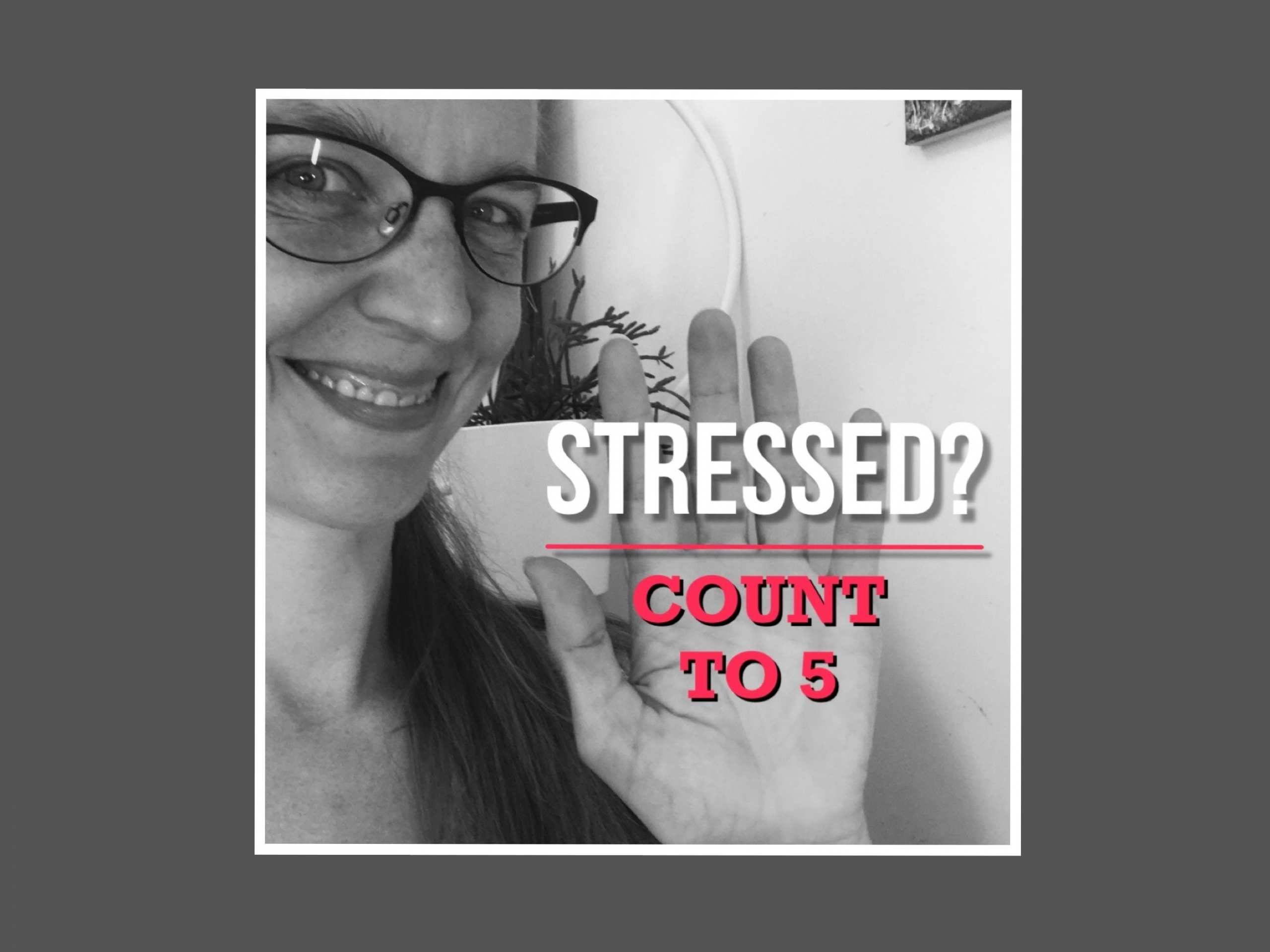 Count to 5 When You Feel Stressed